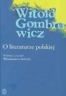 O literaturze polskiej Gombrowicz Witold