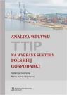 Analiza wpływu TTIP na wybrane sektory polskiej gospodarki