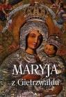 Maryja z Gietrzwałdu praca zbiorowa
