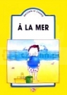 A La Mer + CD. Raconte Et Chante