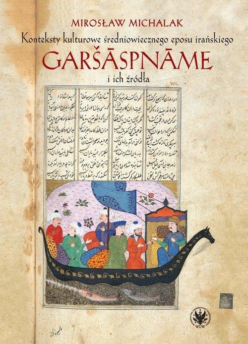 Konteksty kulturowe średniowiecznego eposu irańskiego Garš?spn?me i ich źródła Michalak Mirosław