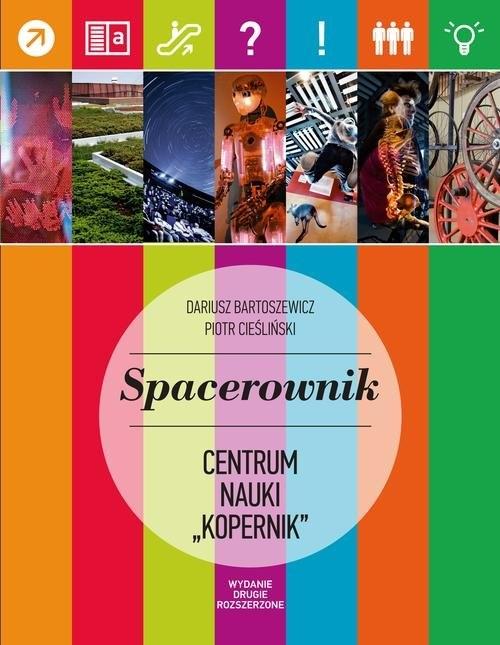 Spacerownik Centrum Nauki Kopernik Bartoszewicz Dariusz, Cieśliński Piotr