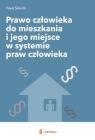 Prawo człowieka do mieszkania i jego miejsce w systemie praw człowieka