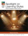 Spotlight on Learning Styles Teacher Strategies for Learner Success Marjorie Rosenberg