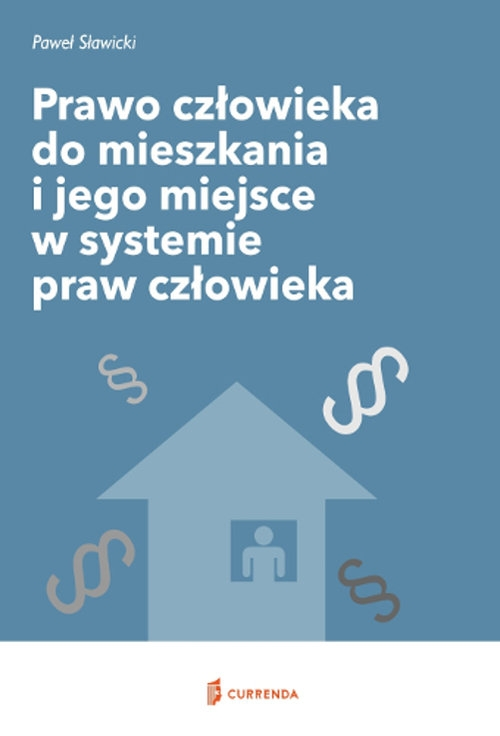 Prawo człowieka do mieszkania i jego miejsce w systemie praw człowieka Sawicki Paweł