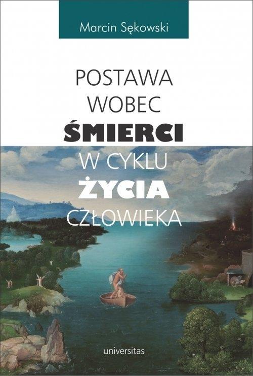 Postawa wobec śmierci w cyklu życia człowieka Sękowski Marcin