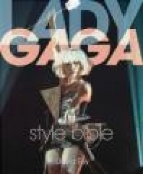 Lady Gaga Style Bible David Foy