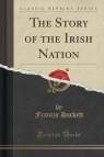 The Story of the Irish Nation (Classic Reprint)