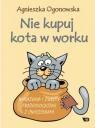 Nie kupuj kota w worku. Wyrażenia i zwroty... Agnieszka Ogonowska