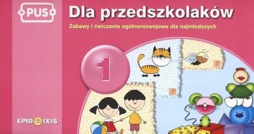 PUS Dla przedszkolaków 1 Zabawy i ćwiczenia ogólnorozwojowe dla najmłodszych Pyrgies Dorota