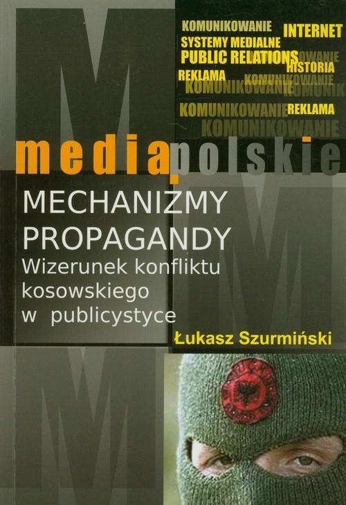 Mechanizmy propagandy Szurmiński Łukasz