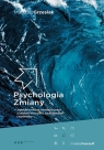 Psychologia zmiany najskuteczniejsze narzędzia pracy z ludzkimi emocjami, Grzesiak Mateusz