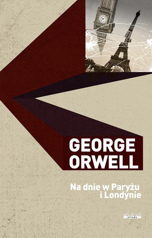 Na dnie w Paryżu i Londynie Orwell George
