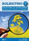 Rolnictwo Część 6 Produkcja roślinna Technologie produkcji roślinnej Podręcznik
