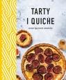 Tarty i quiche. Nowe łączenie smaków praca zbiorowa