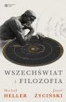 Wszechświat i filozofia Heller Michał, Życiński Józef
