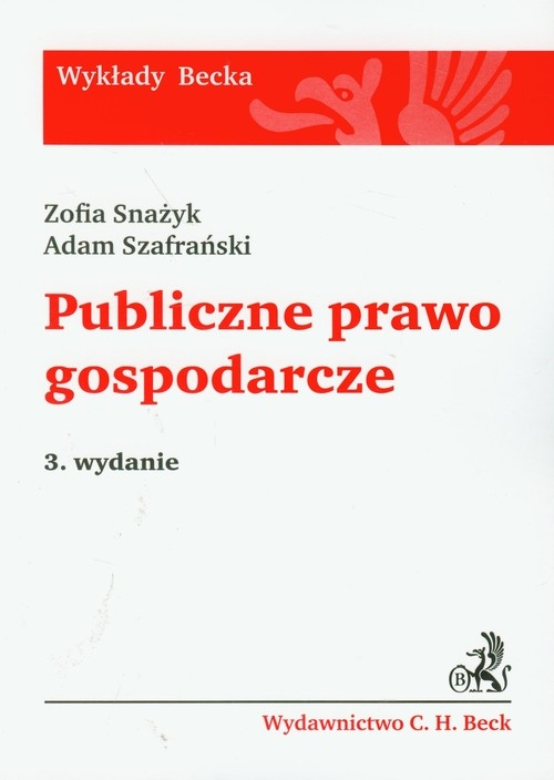 Publiczne prawo gospodarcze Snażyk Zofia, Szafrański Adam