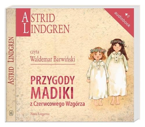 Przygody Madiki z Czerwcowego Wzgórza (Audiobook) Lindgren Astrid