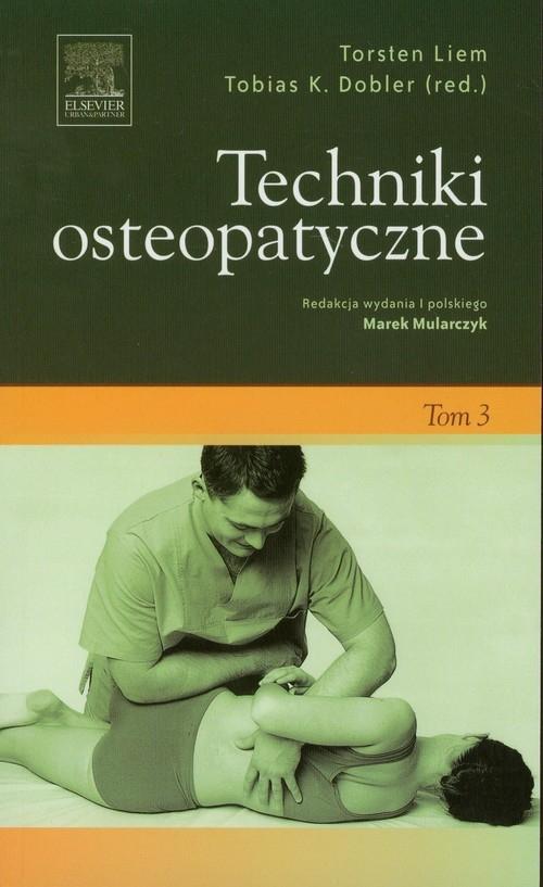 Techniki osteopatyczne Tom 3 Liem Torsten, Dobler Tobias K.