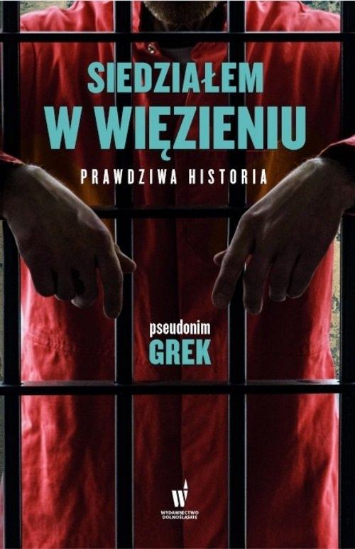 Siedziałem w więzieniu pseudonim Grek