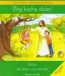 Bóg kocha dzieci. Podręcznik z płytą CD Religia dla dzieci czteroletnich