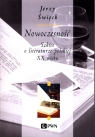 Nowoczesność Szkice o literaturze polskiej XX wieku Święch Jerzy
