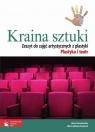 Kraina sztuki Zeszyt do zajęć artystycznych z plastyki Plastyka i teatr
