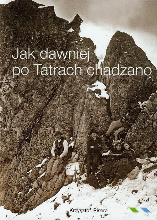 Jak dawniej po Tatrach chadzano Pisera Krzysztof