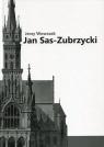 Jan Sas-Zubrzycki architekt, historyk i teoretyk architektury Wowczak Jerzy