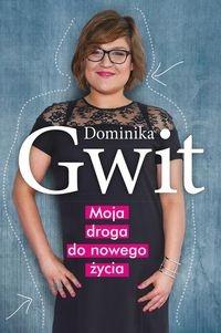 Moja droga do nowego życia Gwit Dominika