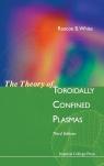 The Theory of Toroidally Confined Plasmas R. B. White