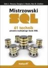 Mistrzowski SQL. 61 technik pisania wydajnego kodu SQL Viescas John L., Steele Douglas J., Clothier Ben G.