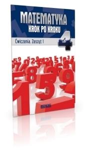 Matematyka SP KL 4. Ćwiczenia 1. Matematyka krok po kroku (2012) Ryszard Jerzy Pawlak, Kinga Gałązka, Helena Pawlak, Anna Warężak