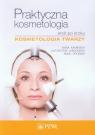 Praktyczna kosmetologia krok po kroku Kosmetologia twarzy Kamińska Anna, Jabłońska Katarzyna, Drobnik Anna