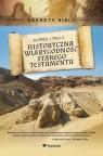 Historyczna wiarygodność Starego Testamentu Sekrety Biblii Palla Alfred J.