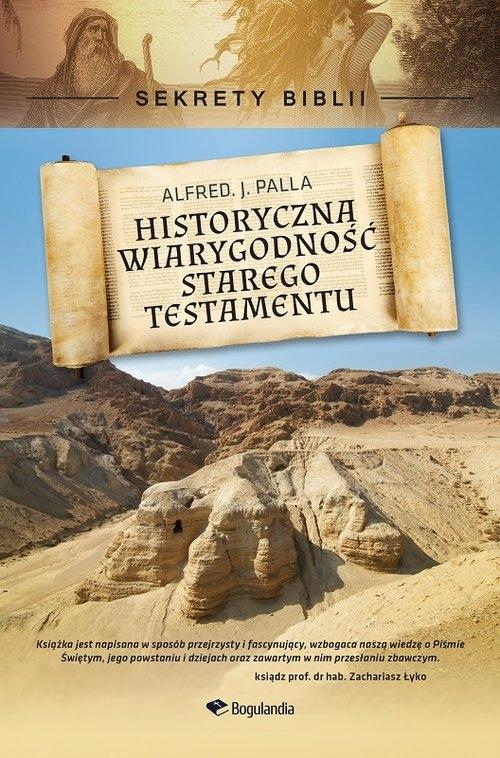 Historyczna wiarygodność Starego Testamentu Palla Alfred J.