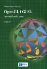 OpenGL i GLSL (nie taki krótki kurs) Część II Kiciak Przemysław
