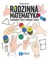 Rodzinna matematyka. Łamigłówki, które rozwijają i bawią Łyczek Kamila