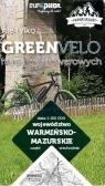 Warmińsko-mazurskie wschód nie tylko Green Velo 100% EKO
