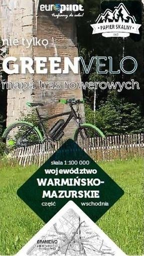 Warmińsko-mazurskie wschód nie tylko Green Velo 100% EKO Opracowanie zbiorowe