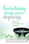 Świadomą drogą przez depresję z płytą CDWolność od chronicznego Williams Mark, Teasdale John D., Segal Zindel V.