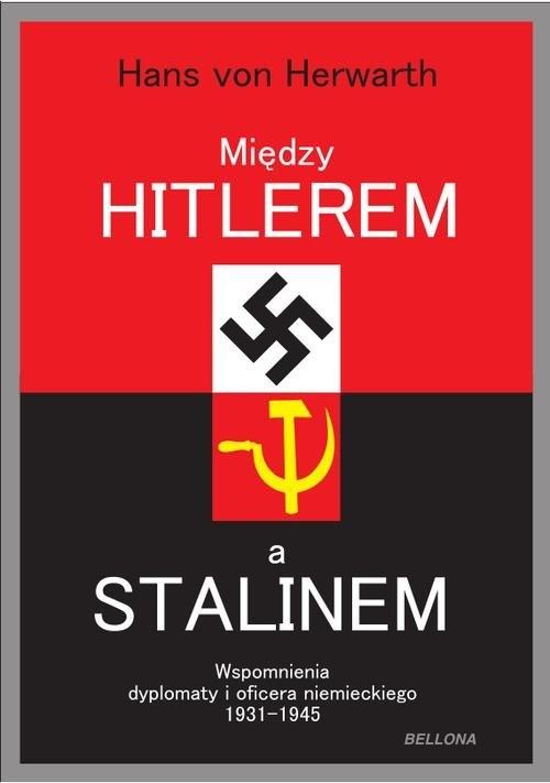 Między Hitlerem a Stalinem von Herwarth Hans