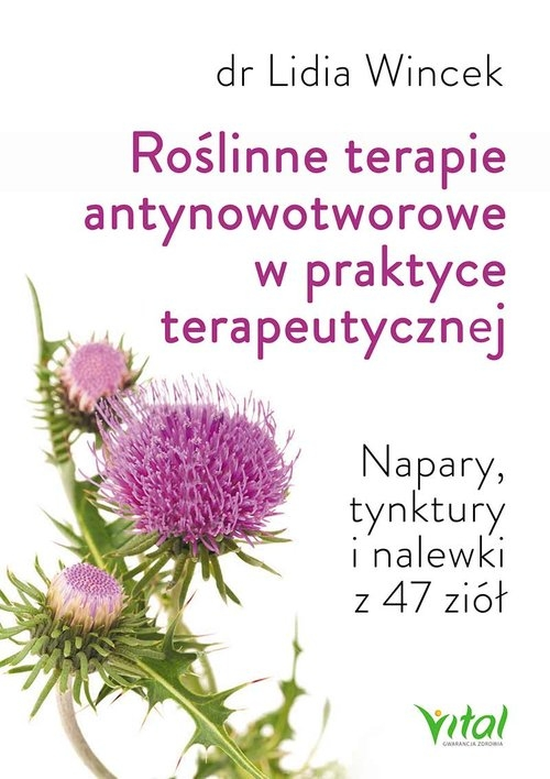 Roślinne terapie antynowotworowe w praktyce terapeutycznej Wincek Lidia