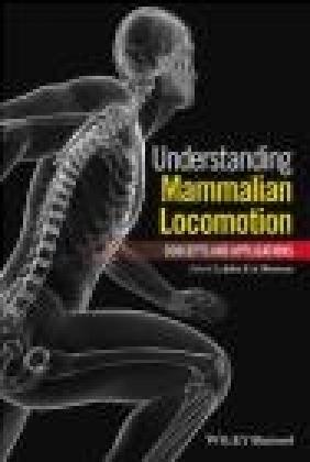 Understanding Mammalian Locomotion John Bertram