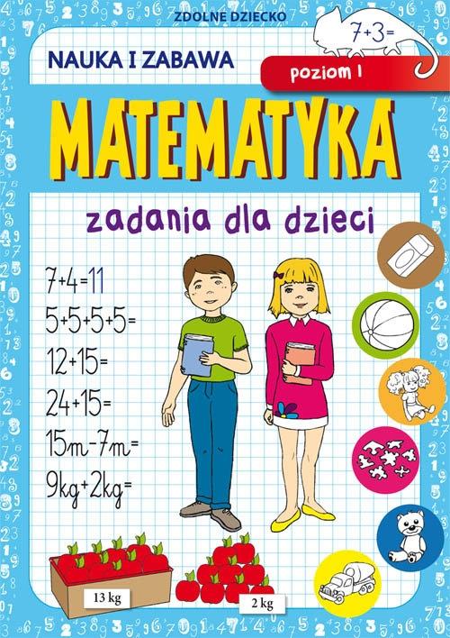 Matematyka Zadania dla dzieci Poziom 1 Guzowska Beata