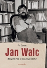 Jan Walc Biografia opozycjonisty Olaszek Jan