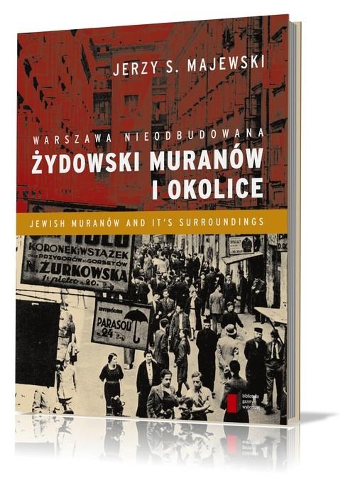 Warszawa nieodbudowana. Żydowski Muranów i okolice Majewski Jerzy S.