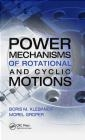 Power Mechanisms of Rotational and Cyclic Motions Boris Klebanov