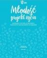 Młodość - projekt życia Małgorzata Gadomska, Zofia Świerczyńska