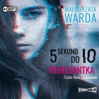 5 sekund do IO. Rebeliantka audiobook (Audiobook) Małgorzata Warda